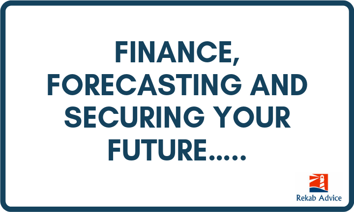 Finance, Forecasting and Securing your Future…..
