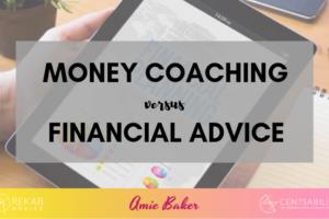 Money coaching versus financial advice….